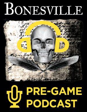 Bonesville Pre-Game Podcast